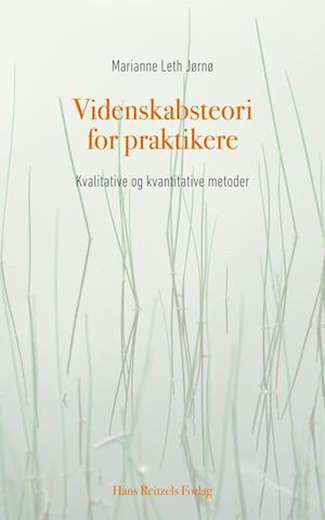 marianne leth jørnø – Videnskabsteori for praktikere-marianne leth jørnø-bog på saxo.com