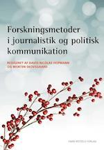 Forskningsmetoder i journalistik og politisk kommunikation (Samfundsvidenskabernes metoder, nr. 5)
