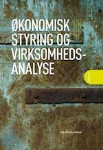 Økonomisk styring og virksomhedsanalyse af Lone Hansen, Morten Dalbøge, Torben Rosenkilde Jensen