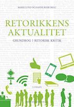 Retorikkens aktualitet af Hanne Roer, Jens E Kjeldsen, Jonas Gabrielsen