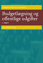 Budgetlægning og offentlige udgifter af Peter Munk Christiansen, Lotte Jensen, Thomas Pallesen
