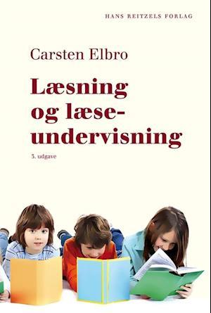 Bog, hæftet Læsning og læseundervisning af Carsten Elbro