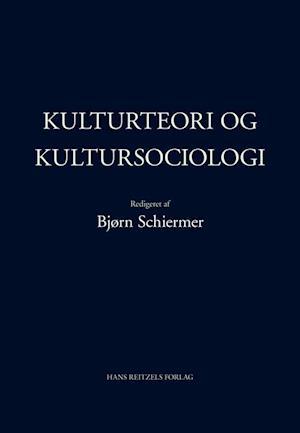 Bog, indbundet Kulturteori og kultursociologi af Bjørn Schiermer