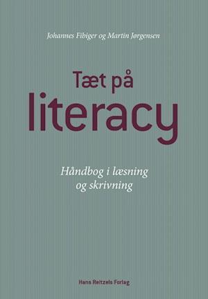 Bog hæftet Tæt på literacy af Martin Jørgensen Johannes Fibiger