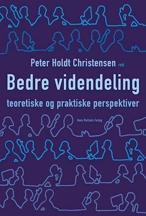 Bog, hæftet Bedre videndeling af Christian Geisler Asmussen, Henrik Holt Larsen, Hans Siggaard Jensen