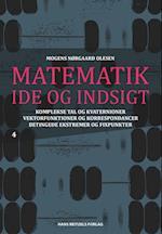 Matematik - idé og indsigt. Komplekse tal og kvaternioner - vektorfunktioner og korrespondancer - betingede ekstremer og fixpunkter af Mogens Nørgaard Olesen, Mogens Nørgaard Olesen