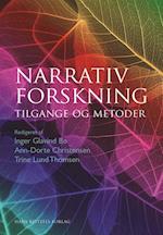 Narrativ forskning af Inger Glavind Bo, Trine Lund Thomsen, Ann-Dorte Christensen