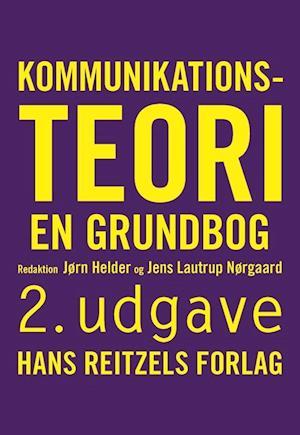 Bog, hæftet Kommunikationsteori af Anders Bordum, Torbjörn Bredenlöw, Anders Ohlsson