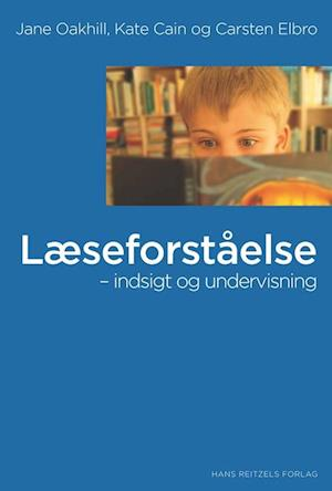 Bog, hæftet Læseforståelse - indsigt og undervisning af Kate Cain, Carsten Elbro, Jane Oakhill