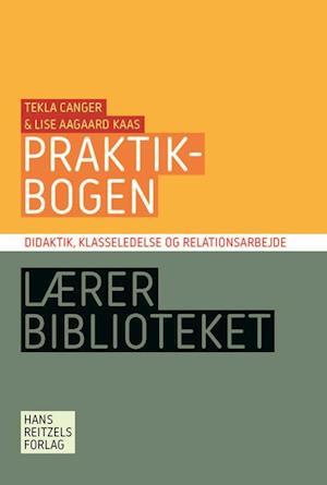 Bog, hæftet Praktikbogen af Lise Aagaard Kaas, Tekla Canger