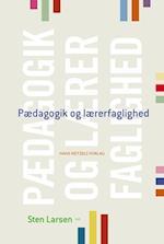 Pædagogik og lærerfaglighed af Alexander von Oettingen, Steen Nepper Larsen, Sten Larsen