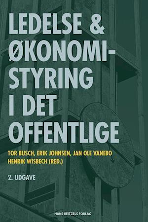 Bog, hæftet Ledelse og økonomistyring i det offentlige af Erik Johnsen, Tor Busch, Jan Ole Vanebo