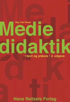 Mediedidaktik-stig toke gissel-bog fra stig toke gissel på saxo.com