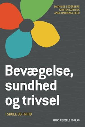 Bog hæftet Bevægelse sundhed og trivsel - i skole og fritid af Anne Bahrenscheer Kirsten Kortbek Mathilde Sederberg