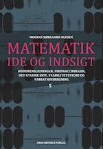 Matematik - idé og indsigt 5 af Mogens Nørgaard Olesen, Mogens Nørgaard Olesen