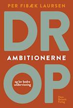 Drop ambitionerne - og lav bedre undervisning