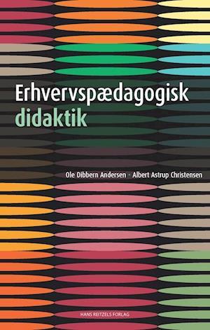 Bog, hæftet Erhvervspædagogisk didaktik af Ole Dibbern Andersen, Albert Astrup Christensen