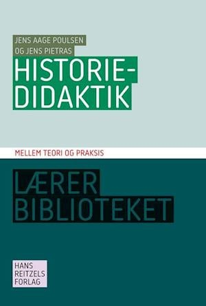 Bog, hæftet Historiedidaktik af Jens Pietras, Jens Aage Poulsen