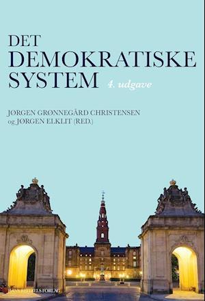 Bog, hæftet Det demokratiske system af Anne Skorkjær Binderkrantz, Asbjørn Skjæveland, Christian Elmelund-Præstekær