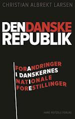 Den danske republik (Samfund i forandring, nr. 10)