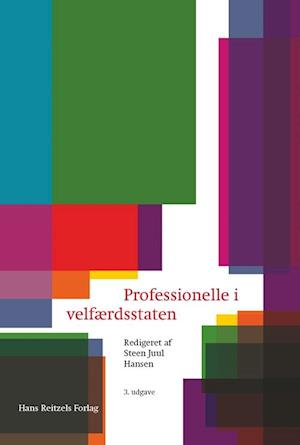 Bog hæftet Professionelle i velfærdsstaten af John Klausen Maria Appel Nissen Steen Juul Hansen