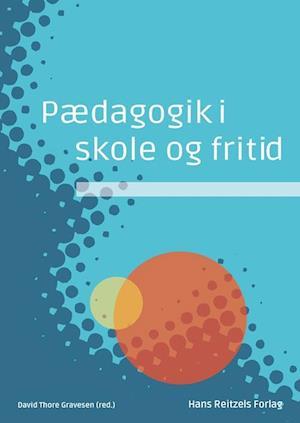 Bog, hæftet Pædagogik i skole og fritid af Anette Schulz, Anne Bahrenscheer, Astrid Kidde Larsen