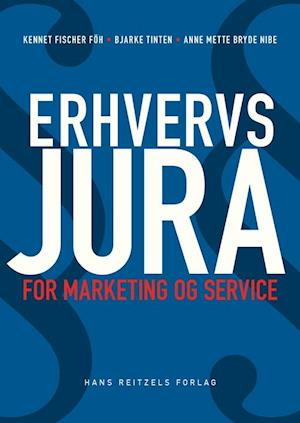Bog, hæftet Erhvervsjura for marketing og service af Bjarke Tinten, Kennet Fischer Föh, Anne Mette Bryde Nibe