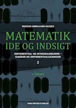 Matematik - idé og indsigt- Differential- og integralregning - rækker og differentialligninger af Mogens Nørgaard Olesen