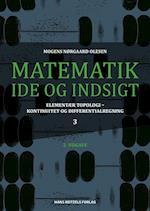 Matematik - idé og indsigt- Elementær topologi - kontinuitet og differentialregning af Mogens Nørgaard Olesen