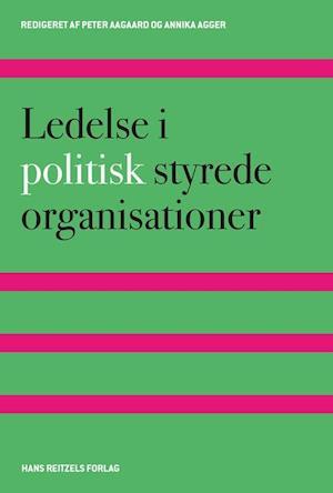 Bog, hæftet Ledelse i politisk styrede organisationer af Peter Aagaard, Annika Agger