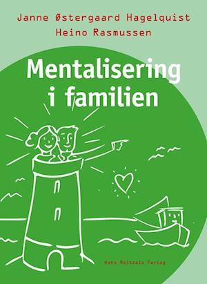 janne østergaard hagelquist – Mentalisering i familien på saxo.com