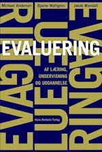 Evaluering af læring, undervisning og uddannelse af Michael Andersen, Bjarne Wahlgren, Jakob Wandall