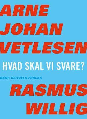 Bog, hæftet Hvad skal vi svare af Rasmus Willig, Arne Johan Vetlesen