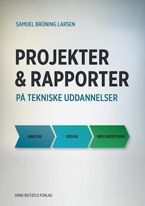 Projekter og rapporter på tekniske uddannelser-samuel brüning larsen-bog fra samuel brüning larsen på saxo.com