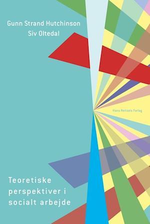 gunn strand hutchinson – Teoretiske perspektiver i socialt arbejde-gunn strand hutchinson-bog på saxo.com