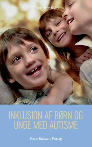 charlotte ryhl Inklusion af børn og unge med autisme-charlotte ryhl-bog fra saxo.com
