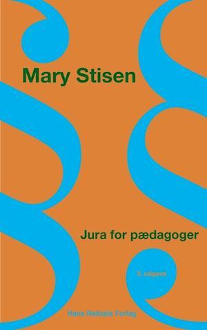 mary stisen – Jura for pædagoger-mary stisen-bog på saxo.com