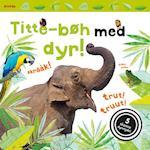 Titte-bøh med dyr! Papbog med 5 skønne lyde (Titte bøh)