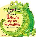 Hvis du ser en krokodille - og andre børnesange (Dyresange)