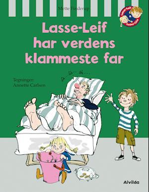 Lasse-Leif har verdens klammeste far