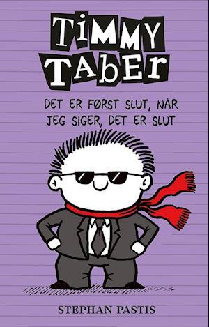 Timmy Taber - det er først slut, når jeg siger, det er slut