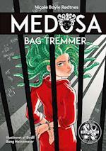 Medusa - bag tremmer
