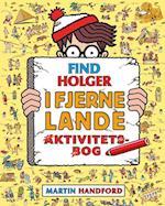 Find Holger - I fjerne lande - Aktivitetsbog