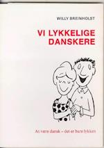 Vi lykkelige danskere (Ærtehalm)