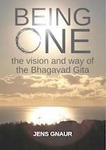 Being One: the vision and way of the Bhagavad Gita