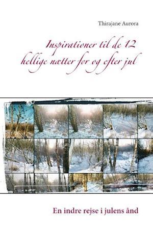 Inspirationer til de 12 hellige nætter før og efter jul