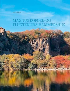 Magnus Kofoed og flugten fra Hammershus