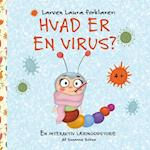 Larven Laura forklarer - hvad er en virus?