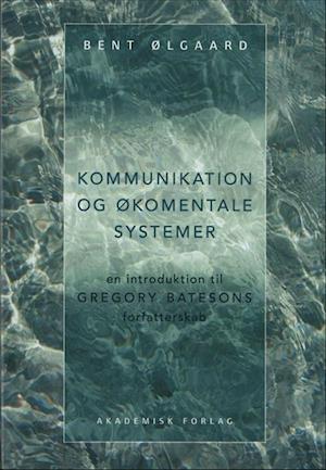 Bog hæftet Kommunikation og økomentale systemer af Bent Ølgaard