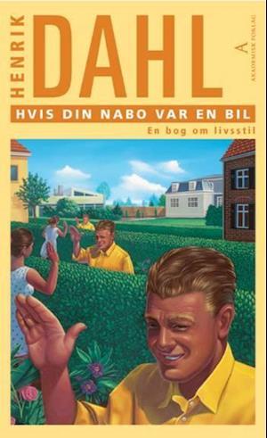 Bog, hardback Hvis din nabo var en bil af Henrik Dahl